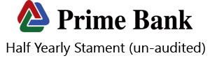 Prime Bank Half Yearly Statements